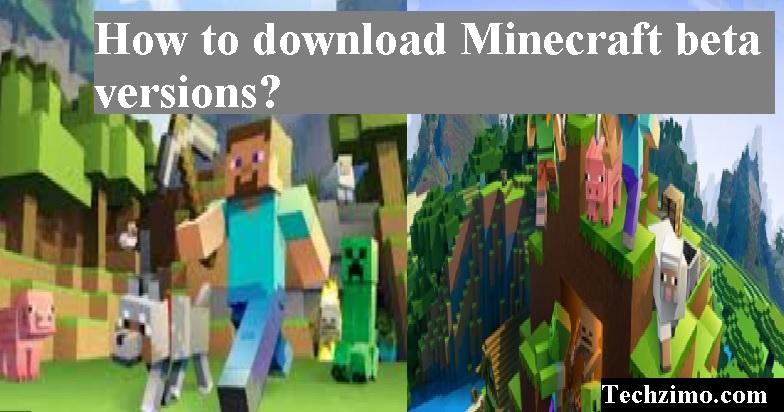 download Minecraft beta versions