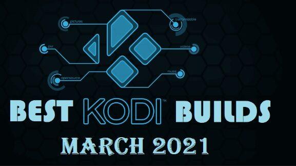 Best Kodi Build March 2021