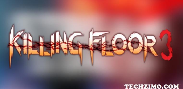 Killing Floor 3